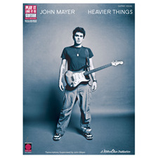 Cherry Lane Music -JOHN MAYER HEAVIER THINGS